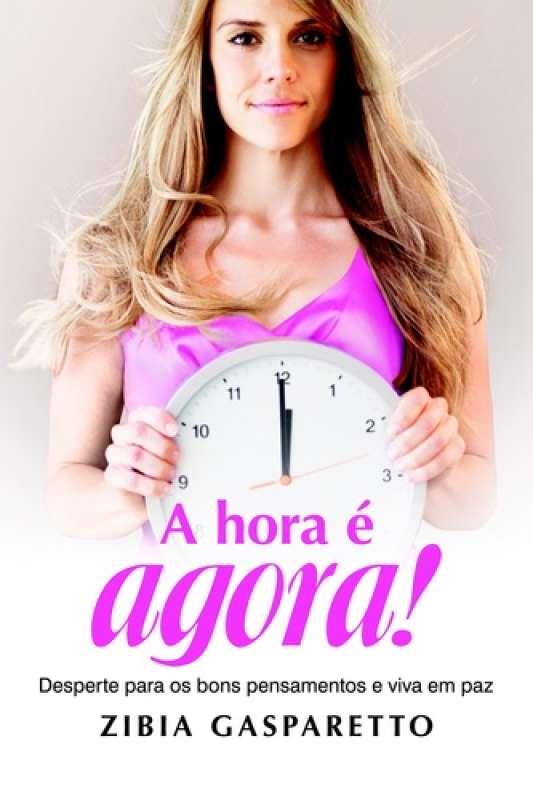 A HORA E AGORA ! - 9788577224258