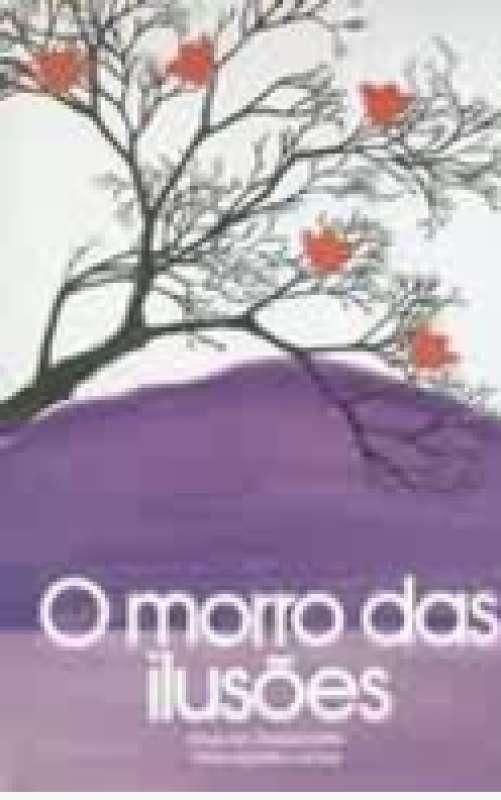 O MORRO DAS ILUSOES - 9788585872090