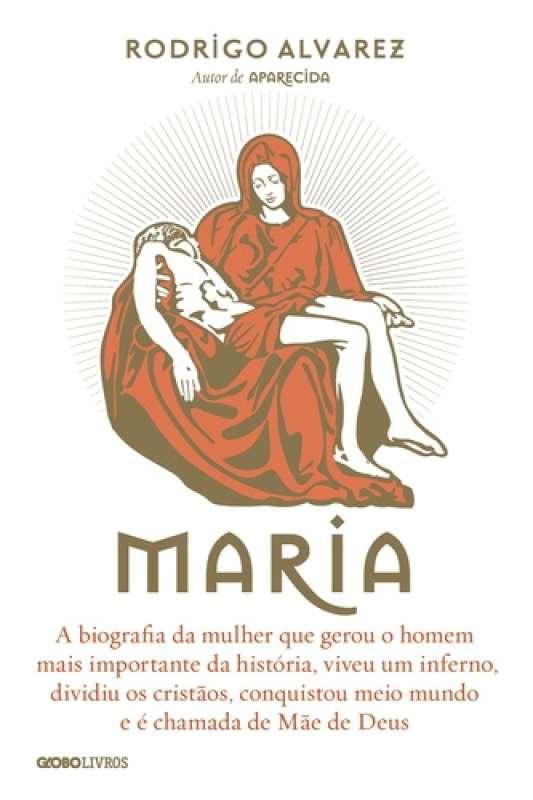 MARIA - Biografia da Mulher que Gerou Jesus - 9788525061515