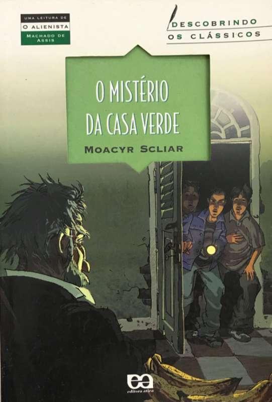 Livro: O MISTÉRIO DA CASA VERDE - Moacyr Scliar - Sebo Online Container Cultura