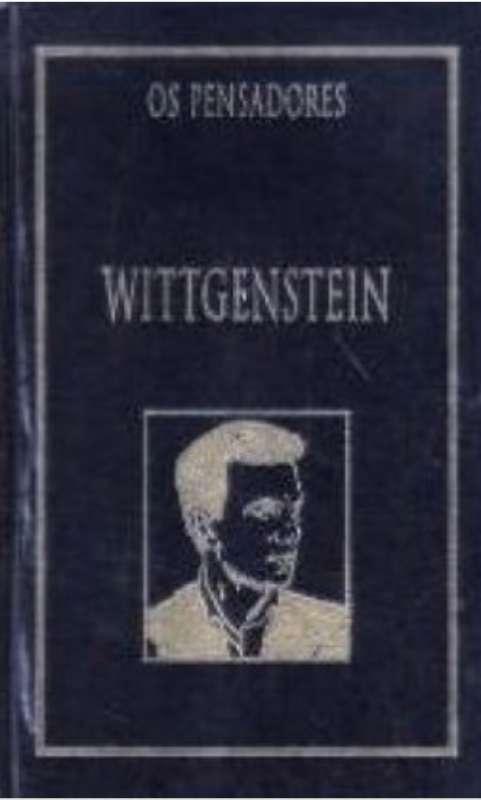 Livro: Wittgenstein Os Pensadores - Ludwig Wittgenstein