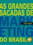 AS GRANDES SACADAS DE MARKETING DO BRASIL - sebo online