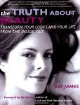 The Truth About Beauty: Transform Your Looks And Your Life From The Inside Out - sebo online